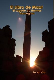EL LIBRO DE MAAT- EL LEGADO DE HERMES TISMEGISTO II_by La escriba